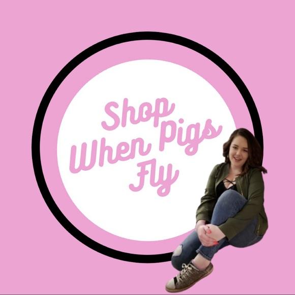 shopwhenpigsfly